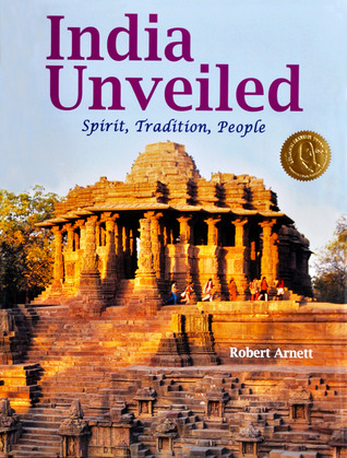India Unveiled: Spirit, Tradition, People