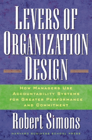 Levers Of Organization Design: How Managers Use Ac...