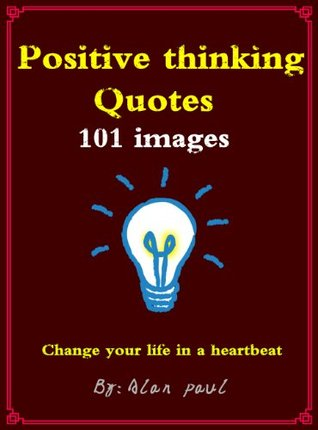 Positive thinking Quotes: 101 images: Change your ...