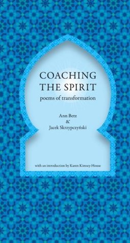 Coaching the Spirit: Poems of Transformation