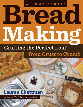 Bread Making: A Home Course: Crafting the Perfect ...