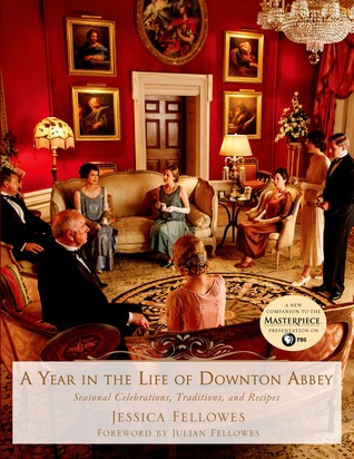 A Year in the Life of Downton Abbey: Seasonal Cele...
