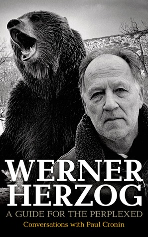 Werner Herzog: A Guide for the Perplexed: Conversa...