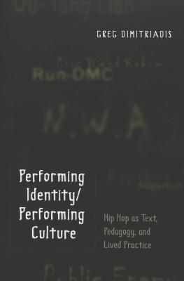 Performing Identity/Performing Culture: Hip Hop as...