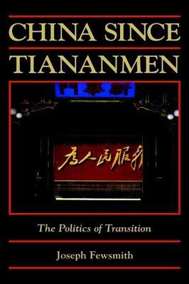 China Since Tiananmen: The Politics of Transition