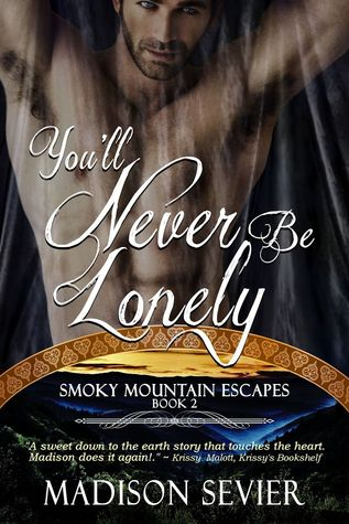 You'll Never Be Lonely (Smoky Mountain Escapes #2)...