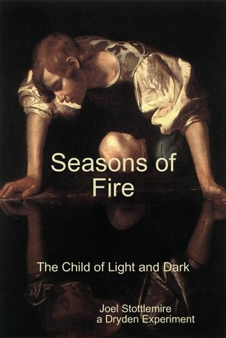 Seasons of Fire: The Child of Light and Dark