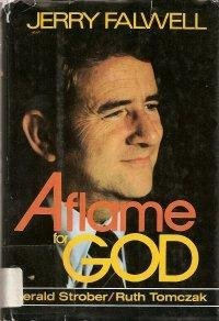 Jerry Falwell: Aflame for God