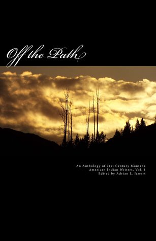 Off the Path: An Anthology of 21st Century Montana...