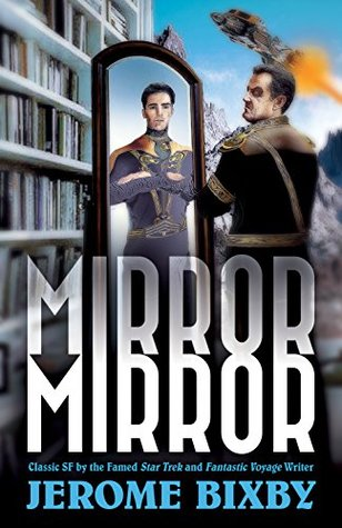 Mirror, Mirror: Classic SF Stories by the Star Tre...