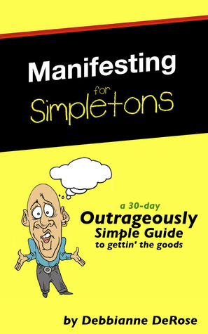 Manifesting for Simpletons: a 30-Day Outrageously ...