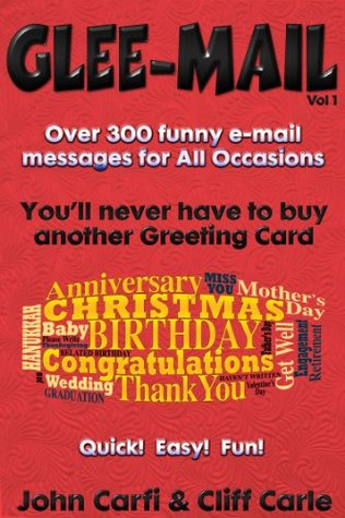 Glee-Mail: Over 300 Funny e-Mail Messages for All ...