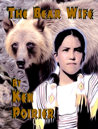 The Bear Wife: A Great and New American Tale