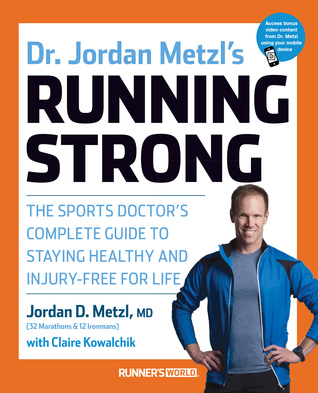 Running Strong: The Sports Doctor's Complete Guide...