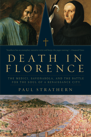 Death in Florence: The Medici, Savonarola, and the...