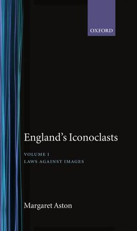 England's Iconoclasts: Volume I: Laws Against Imag...