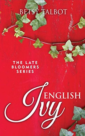 English Ivy (The Late Bloomers Series Book 2): Con...