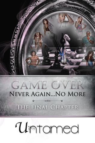 Game Over: Never Again...no More the Final Chapter...