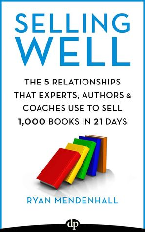Selling Well: The 5 Relationships that Experts, Au...