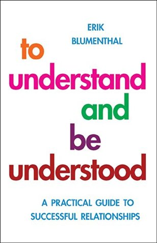 To Understand and be Understood: A Practical Guide...