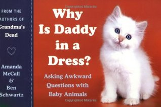Why Is Daddy in a Dress? Asking Awkward Questions ...