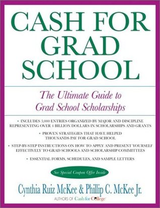 Cash for Grad School (TM): The Ultimate Guide to G...