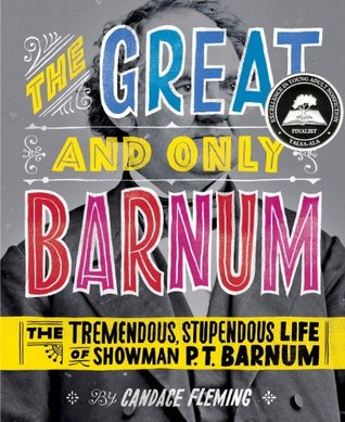 The Great and Only Barnum: The Tremendous, Stupend...