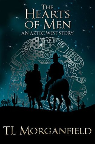 The Hearts of Men: An Aztec West Story