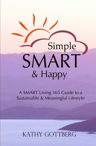 Simple SMART & Happy --A SMART Living 365 Guide to...