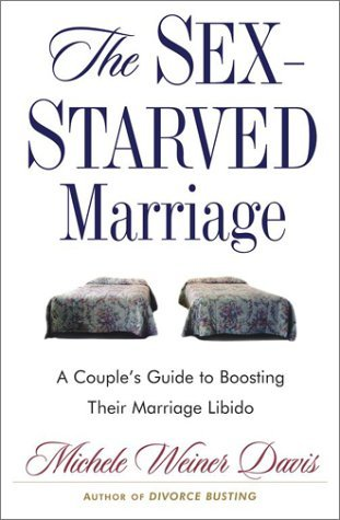 The Sex-Starved Marriage: Boosting Your Marriage L...