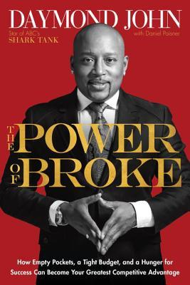 The Power of Broke: How Empty Pockets, a Tight Bud...