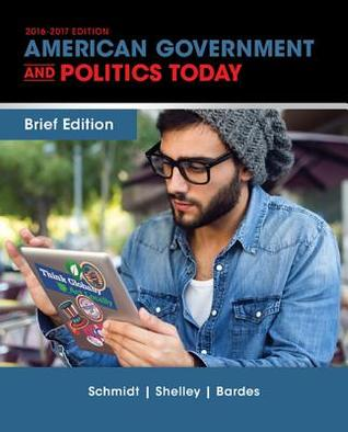 American Government and Politics Today, Brief Edit...