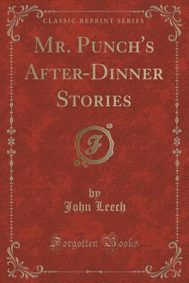 Mr. Punch's After-Dinner Stories (Classic Reprint)...