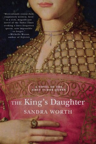 The King's Daughter. A Novel of the First Tudor Qu...
