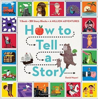 How to Tell a Story: Read the Book, Roll the Block...