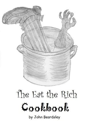 The Eat the Rich Cookbook