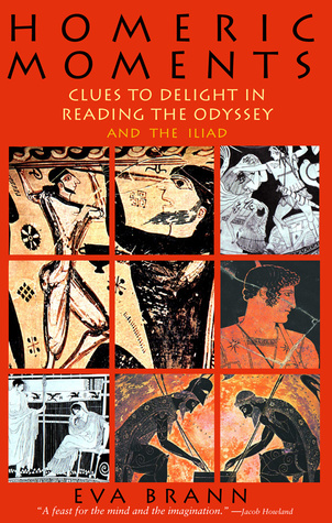 Homeric Moments: Clues to Delight in Reading the O...