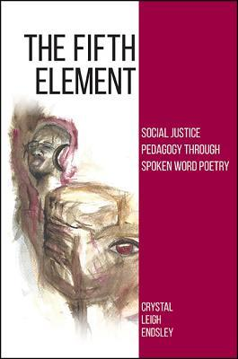 The Fifth Element: Social Justice Pedagogy Through...