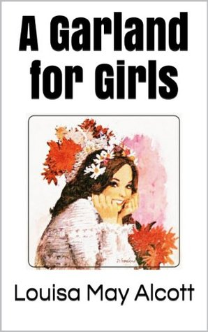 A Garland for Girls (Illustrated)
