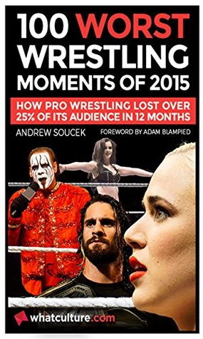 100 Worst Wrestling Moments Of 2015: How Pro Wrest...