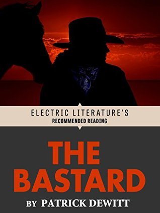 The Bastard (Electric Literature's Recommended Rea...