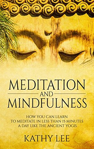 Meditation And Mindfulness: How you can learn to M...