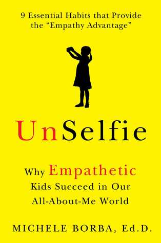 UnSelfie: Why Empathetic Kids Succeed in Our All-A...