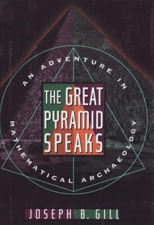 The Great Pyramid Speaks: An Adventure in Mathemat...