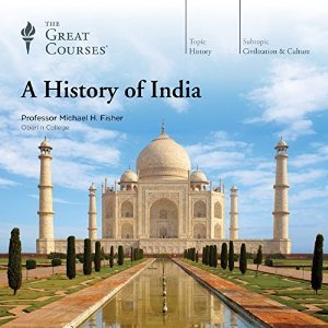 A History of India (The Great Courses #8350)