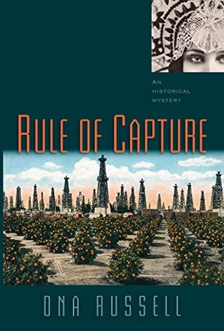 Rule of Capture: An Historical Mystery
