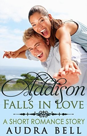 Addison Falls in Love: A Short Romance Story (The ...