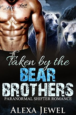 Taken by the Bear Brothers