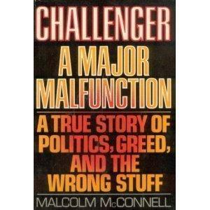 Challenger : A Major Malfunction : A True Story of...