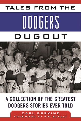 Tales from the Dodgers Dugout: A Collection of the...